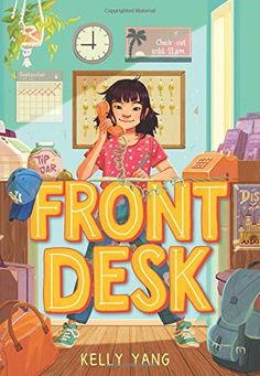 Front desk by Kelly Yang. (New York : Arthur A. Levine Books/Scholastic Inc. New Books, Good Books, Library Books, Read Aloud Books, Chapter Books, Book Girl, Children's Literature, Front Desk, The Book