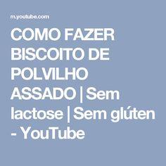 COMO FAZER BISCOITO DE POLVILHO ASSADO   Sem lactose   Sem glúten - YouTube
