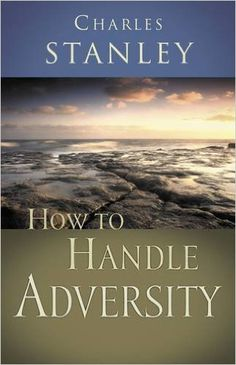 Buy How To Handle Adversity by Charles F. Stanley from our Christian Books store - isbn: 9780785264187 & 0785264183 - Overview The loss of a job. Christian Book Store, Christian Movies, Jesus Loves Us, God Loves Me, Life Application Study Bible, Kindle, Books To Read, My Books, Charles Stanley