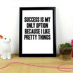 'Success Is The Only Option' Print - Find inspiration from a motivational print.