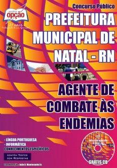 Apostila Concurso Prefeitura Municipal de Natal / RN - 2014: - Cargo: Agente de Combate às Endemias