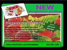 Omnitrition's Brand New Product ~ Raspberry Ketone with Mango! $34.95    Potient fat burner with no hormones ~ burn fat fast without strict protocol.  Great for use during Phase 3 of the Omni Drop program, inbetween rounds, or for those who want to lose that subborn last 10, 15, even 20 pounds FAST!! Contact me today to get yours..this new product will be FLYING off of the shelf!! 360-261-0988 Omni.beautifulbling@gmail.com www.omnitrition.com/beautifulbling
