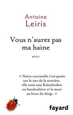 Vous n'aurez pas ma haine de Antoine Leiris https://www.amazon.fr/dp/2213701296/ref=cm_sw_r_pi_dp_x_wsGPxb34VGAS9