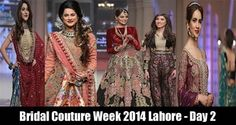 Telenor Bridal Couture Week 2014 Lahore Day 2 Review