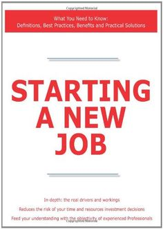Starting a New Job – What You Need to Know: Definitions, Best Practices, Benefits and Practical Solutions « LibraryUserGroup.com – The Library of Library User Group