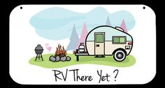 ~ rv there yet? ~