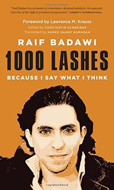 1000 Lashes: Because I Say What I Think - Raif Badawi - Tap to see more great collections of e-books! Secular State, Lawrence Krauss, New Books, Books To Read, Call To Action, Say What, I Said, Social Science, Atheist