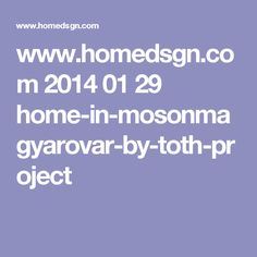 www.homedsgn.com 2014 01 29 home-in-mosonmagyarovar-by-toth-project