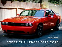 RED, WHITE AND BLEW ME AWAY Quick Spin: 2013 Dodge Challenger SRT8 Core