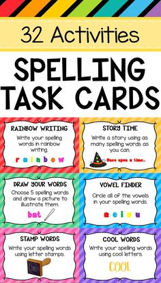 32 Spelling Task Cards. Activities include Rainbow Writing, Alphabetical Order, Sentence Writing, Pyramid Words, Hidden Words, Vanishing Words, Syllable Sorter, Vowel Finder, Rhyming Time, Word Chooser, Draw Your Words, Word Scrambler, Word Search, Word Meanings, Story Time, Acrostic Poem, Spelling Hangman, Magazine Search, Smaller Words, Cool Words, Triple Words, Synonyms, Stamp Words, Backward Words, Backward Alphabet, Magnetic Words, Letter Colors, Bubble Letters, Comic Strip.