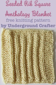 Seeded Rib Square, free #knitting pattern by Underground Crafter   Anthology Blanket KAL