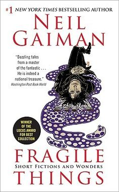 Neil Gaiman is my absolute favorite author! Just bought this book and can't WAIT to get started on it! Fragile Things: Short Fictions and Wonders Neil Gaiman, Best Short Stories, S Stories, George Orwell, Date, The Graveyard Book, World Winner, Norman Mailer, Bram Stoker