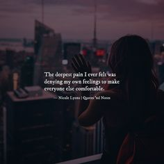 The deepest pain I ever felt was denying my own feelings to make everyone else comfortable. Pain Quotes, True Quotes, Words Quotes, Motivational Quotes, Inspirational Quotes, Sayings, Qoutes, Heartbreak Quotes, Poetry Quotes