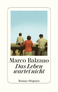 """Leserunde zu """"Das Leben wartet nicht"""" von Marco Balzano aus dem Diogenes Verlag. Jetzt mitmachen & gewinnen!"""