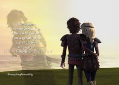 {season 5, episode 7} I love this quote that Astrid says it's so adorable