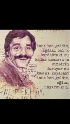 Anne ben geldim ... Ahmet Erhan