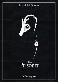 "The Prisoner ""Be Seeing You"" Poster by Traumatron."
