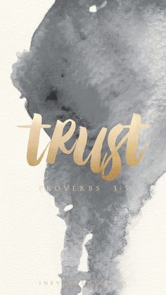 """Trust in the Lord with all your heart and lean not on your own understanding; in all your ways submit to him, and he will make your paths straight.""  Proverbs 3:5-6 New International Version (NIV)"