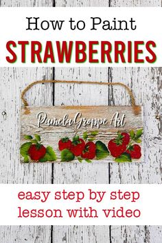 You can paint strawberries, I show you how. Easy step by step lesson with free video. Paint strawberries on diy signs, farmhouse decor and cottage items. Refurbish furniture for resale too! Simple Acrylic Paintings, Acrylic Painting Tutorials, Diy Painting, Tole Painting, Summer Painting, Strawberry Drawing, Strawberry Pictures, Easy Art Lessons, Fruit Painting