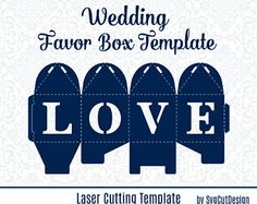 Wedding Favor Box Template LOVE Laser cutting Commercial Use Candy Gift Party Box SVG Lasercut Cricut Silhouette Cameo die cutting file LCB2