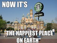 Haha it has ALWAYS been my Happiest place on earth but since the addition of the 3 Starbucks it just made it even better!a LOT better. Starbucks Memes, My Starbucks, I Love Coffee, My Coffee, Coffee Humor, Disney Love, Laugh Out Loud, The Funny, Disneyland