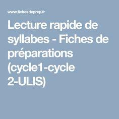 Lecture rapide de syllabes - Fiches de préparations (cycle1-cycle 2-ULIS)