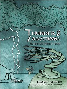 Thunder & Lightning- Weather Past, Present, Future http://www.bookscrolling.com/the-best-science-books-of-2015-a-year-end-list-aggregation/