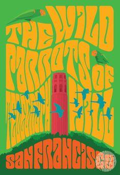 The Wild Parrots of Telegraph Hill Beautiful Posters, Rock Posters, Parrots, Psychedelic, Fine Art Prints, San Francisco, Neon Signs, Art Prints, Parrot