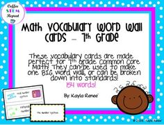 Here are my word wall cards for 7th Grade Math! This goes along GREAT with 7th Grade Common Core. The preview does NOT include all of the words. There are 154 cards total that include cards for ratio and proportional relationships, the number system, expressions and equations, geometry, and statistics and probability! **Check out my 7th Grade Math Common Core Fabulous Bundle!