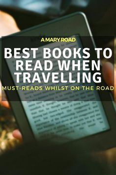 Here are the best books to read when travelling - suggested travel novels book for you. Find out why these books are the best to read when on the road.