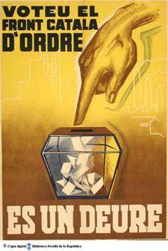 Voteu el Front Català d'Ordre : és un deure :: Cartells del Pavelló de la República (Universitat de Barcelona) Spanish War, Political Posters, Party Poster, Vintage Posters, Francis Bacon, Conservation, Printer, Author, Retro