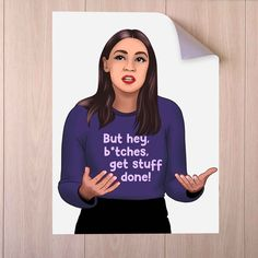 AOC Wal Decal Poster - Alexandria Ocasio Cortez Funny Feminist Quote Poster - 24″ × 36″