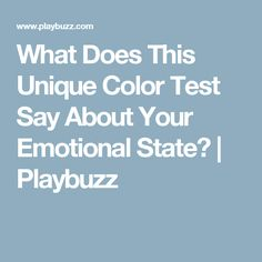 What Does This Unique Color Test Say About Your Emotional State? | Playbuzz