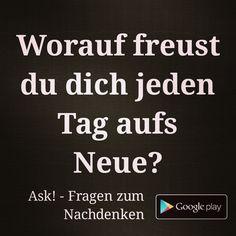 Worauf freust du dich jeden Tag aufs Neue? - by Ask! - Fragen zum Nachdenken #frage #nachdenken #Freude #happy #everyday