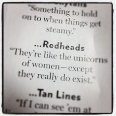red heads are like unicorns... wait what...?? Lmsao under all this bleach I'm a red head:)