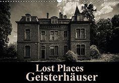 Lost Places Geisterhäuser (Wandkalender 2016) #Kalender #abandoned #lostplace Carina Buchspies