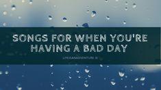 Mental health. Bad day. Songs. Playlist.