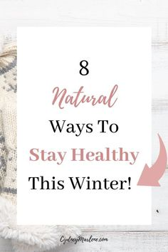 8 natural and powerful ways to stay healthy, prevent the common cold or flu, and enjoy this winter season! Self Development, Personal Development, Ways To Stay Healthy, Health Resources, Self Care Routine, Feeling Happy, Wellness Tips, Best Self, Self Improvement
