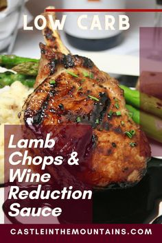 Lamb Chops with a low carb sauce - Wine Reduction Method
