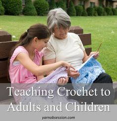 Learn my way of teaching #crochet to adults and children so you can develop your own style of passing along the art and craft of crochet.
