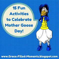 15 Fun Activities to Celebrate Mother Goose Day!