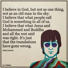 No truer words . sending John Lennon a spiritual high five. Spirit Science, Believe In God, Atheism, John Lennon, True Words, Thats Not My, Spirituality, Sayings, Memes