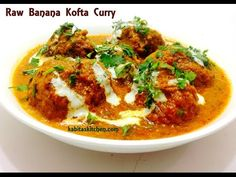 Raw Banana Kofta Curry Recipe-Kachche Kele Ka Kofta-Green Banana Kofta Curry - YouTube
