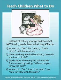 Instead of telling your children what NOT to do, teach them what they CAN do.