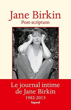 Buy Post-scriptum: Le journal intime de Jane Birkin by Jane Birkin and Read this Book on Kobo's Free Apps. Discover Kobo's Vast Collection of Ebooks and Audiobooks Today - Over 4 Million Titles! Jane Birkin, Serge Gainsbourg, John Green, William Godwin, Jonathan Safran Foer, Frank Herbert, Booker T, Lus, Document