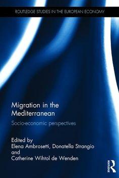 Migration in the Mediterranean : socio-economic perspectives.      Routledge, 2016