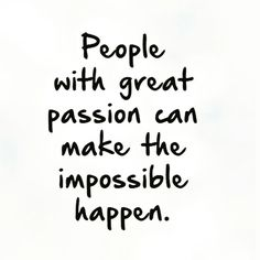 "Passion is the fuel in the engine of your purpose. It's your ""want-to."" It's…"