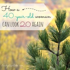 How a 40 year old woman can look 20 again | An encouraging perspective on aging from Time Out with Becky Kopitzke. Christian devotions, encouragement and advice for women, moms and wives.