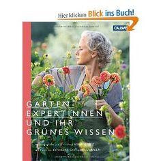 """Kristin Lammerting Gartenexpertinnen und ihr grünes Wissen - ein schöner Bildband, ein interessantes Schmökerbuch, das sich in die Reihe der Bücher über """"faszinierende, besondere Frauen, Blumenfrauen oder Damen mit dem grünen Daumen"""" einreihen läßt."""