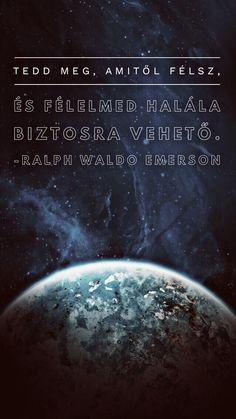 #félelem #győzelem #idézet #hold #célok #siker #boldogság Hold, Ralph Waldo Emerson, Poems, Motivation, Quotes, Movies, Movie Posters, Life, Inspiration